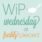 WIP Wednesday linky